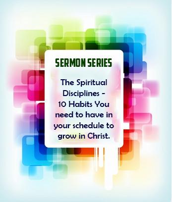 Sermon Series - The Spiritual Disciplines